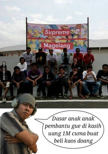 Supreme Jaman now nih ! :D